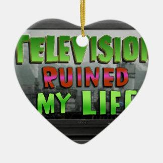 TELEVISION RUINED MY LIFE (YaWNMoWeR) Ceramic Ornament