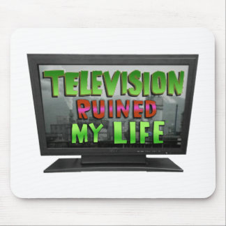 TELEVISION RUINED MY LIFE (YaWNMoWeR) Mouse Pad