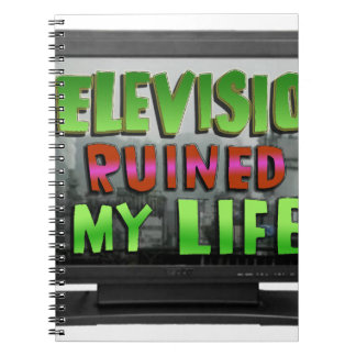 TELEVISION RUINED MY LIFE (YaWNMoWeR) Notebooks