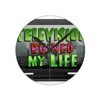 TELEVISION RUINED MY LIFE (YaWNMoWeR) Round Clock