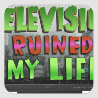 TELEVISION RUINED MY LIFE (YaWNMoWeR) Square Sticker
