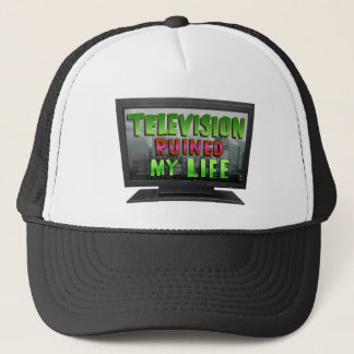 TELEVISION RUINED MY LIFE (YaWNMoWeR) Trucker Hat