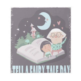 Tell A Fairy Tale Day - Appreciation Day Notepad