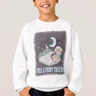 Tell A Fairy Tale Day - Appreciation Day Sweatshirt
