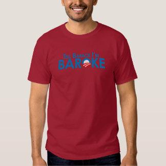 Tell Barack Im Baroke T Shirts