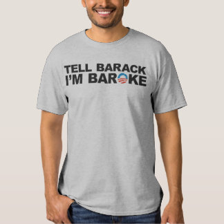 Tell Barack I'm Baroke Tees
