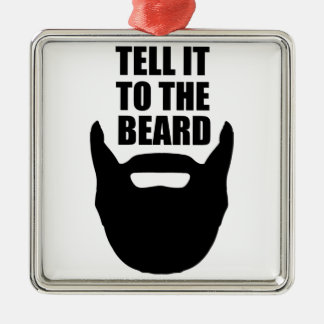 Tell it to the beard. Silver-Colored square ornament