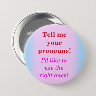 """Tell me your pronouns!"" Button"