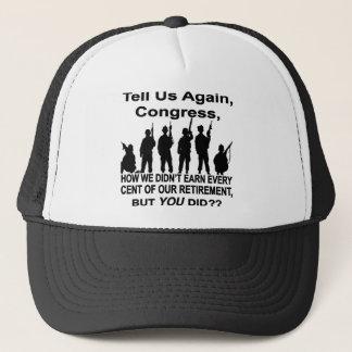 Tell Us How Congress Not Military Earned Retire $$ Trucker Hat