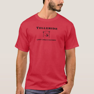 Telluride Andy climate change is Everywhere T-Shirt