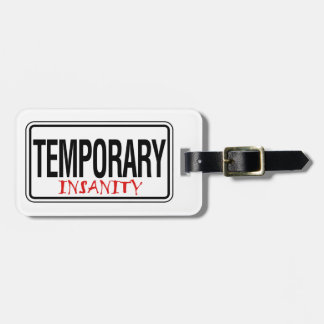 Temporary Insanity Road Sign Bag Tag