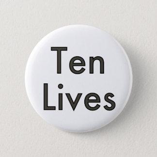 Ten Lives! 2 Inch Round Button