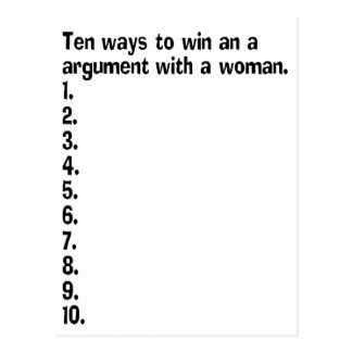 Ten Ways To Win An Argument With A Woman Postcard
