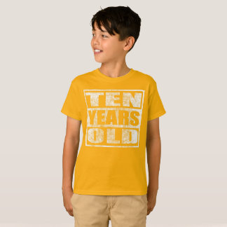 Ten Years Old - Happy 10th Birthday T Shirt