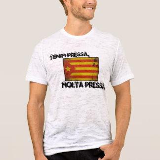 Tenim pressa, molta pressa! T-Shirt