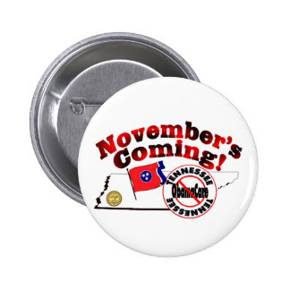 Tennessee Anti ObamaCare – November's Coming! 2 Inch Round Button
