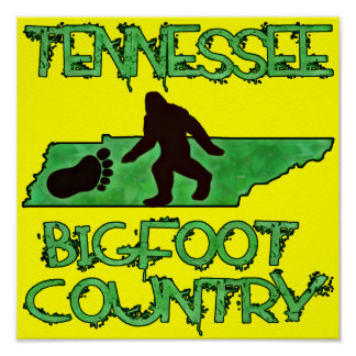 Tennessee Is Bigfoot Country Print