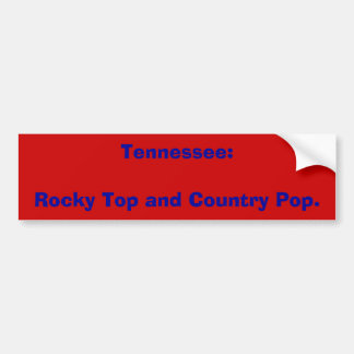 Tennessee:Rocky Top and Country Pop. Bumper Sticker