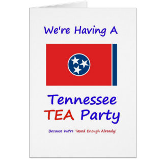Tennessee TEA Party - We're Taxed Enough Already! Greeting Card