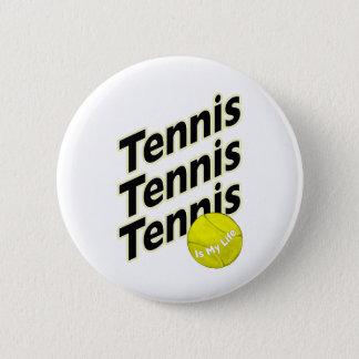Tennis is My Life 2 Inch Round Button