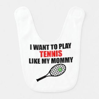 Tennis Like My Mommy Baby Bibs