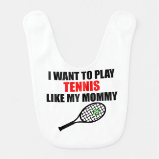 Tennis Like My Mommy Bib