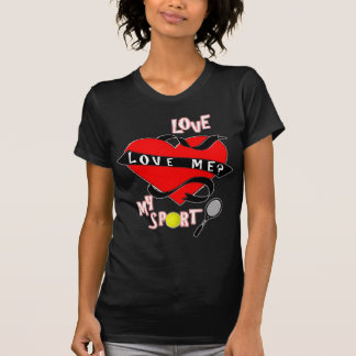 TENNIS Love Me Love My Sport T Shirt