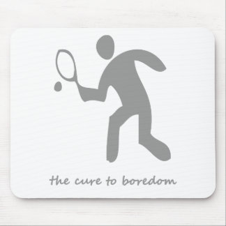 Tennis ....the cure to boredom mouse pad