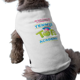Tennis Tots Academy_My best friend is having Pet Tshirt