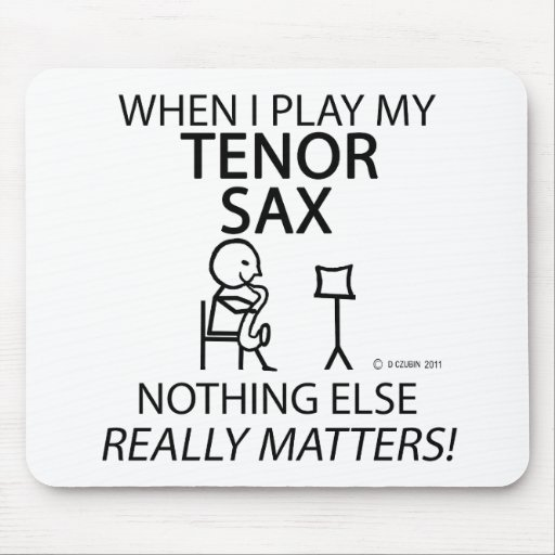 Tenor Sax Nothing Else Matters Mousepads