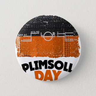 Tenth February - Plimsoll Day - Appreciation Day 2 Inch Round Button