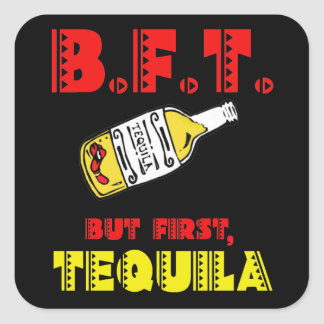 Tequila For All My Amigos. It's Cinco de Mayo! Square Sticker