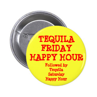 Tequila Friday Happy Hour Yellow Red Funny 2 Inch Round Button