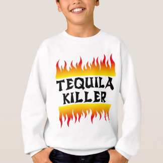 tequila killer sweatshirt