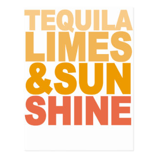 TEQUILA LIMES AND SUN SHINE M.png Postcard