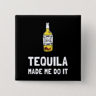 Tequila Made Me Do It 2 Inch Square Button