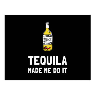 Tequila Made Me Do It Postcard