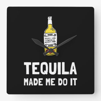Tequila Made Me Do It Square Wall Clock