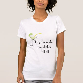 Tequila makes my clothes fall off Ladies T-shirt