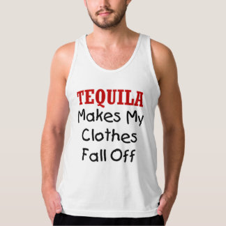 TEQUILA MAKES MY CLOTHES FALL OFF TANK TOP