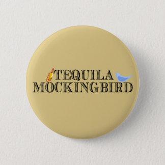 Tequila Mockingbird 2 Inch Round Button