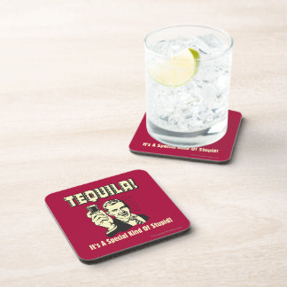 Tequila: Special Kind of Stupid Coaster