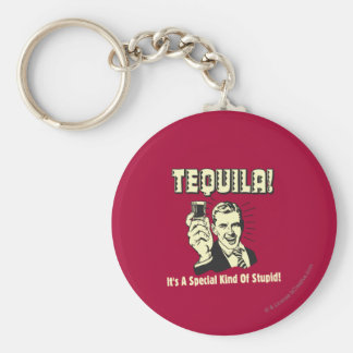 Tequila: Special Kind of Stupid Keychain