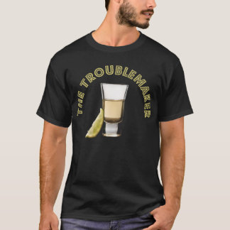 Tequila the Troublemaker T-Shirt
