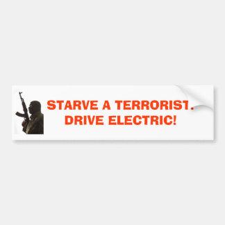 terrorist, STARVE A TERRORIST!DRIVE ELECTRIC! Bumper Sticker