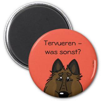 Tervueren - which otherwise? 2 inch round magnet