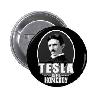 Tesla Is My Homeboy 2 Inch Round Button