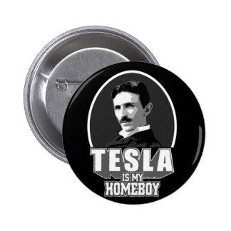 Tesla Is My Homeboy 2 Inch Round Button