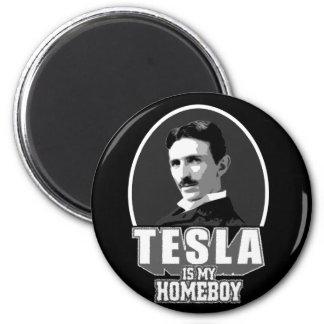 Tesla Is My Homeboy 2 Inch Round Magnet