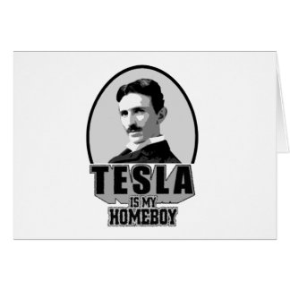 Tesla Is My Homeboy Cards